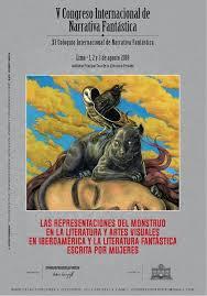 V Congreso Internacional de Narrativa Fantástica (XI Coloquio Internacional de Narrativa Fantástica) «Las representaciones del monstruo en la literatura y artes visuales en Iberoamérica y la literatura fantástica escrita por mujeres